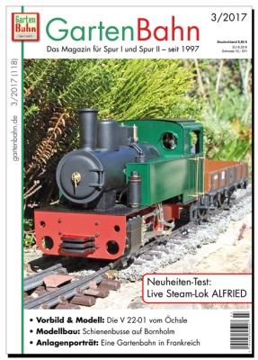 Die Gartenbahn - Ausgabe 03/2017 - Das Magazin für Spur I und Spur II