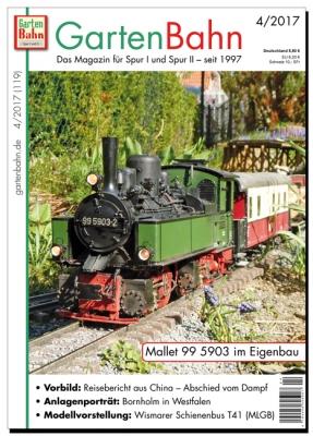 Die Gartenbahn - Ausgabe 04/2017 - Das Magazin für Spur I und Spur II