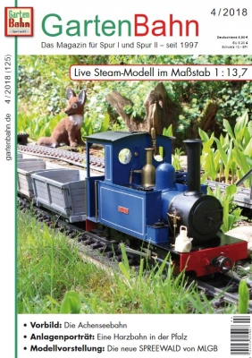 Die Gartenbahn - Ausgabe 04/2018 - Das Magazin für Spur I und Spur II